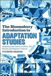 Bloomsbury Introduction to Adaptation Studies - Adapting the Canon in Film, TV, Novels and Popular Culture (ISBN: 9781441166142)