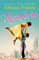 Kiss Carlo - Adriana Trigiani (ISBN: 9781471136399)
