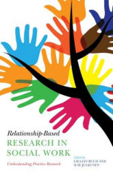 Relationship-Based Research in Social Work - Understanding Practice Research (ISBN: 9781849054577)