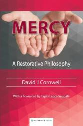 Mercy - A Restorative Philosophy (ISBN: 9781909976016)