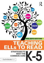 Teaching ELLs to Read - Strategies to Meet the Common Core, K-5 (ISBN: 9781138017696)