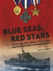 Blue Seas, Red Stars - Soviet Military Medals to U. S. Sea Service Recipients in World War II (ISBN: 9780764348297)