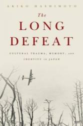 Long Defeat - Cultural Trauma, Memory, and Identity in Japan (ISBN: 9780190239152)