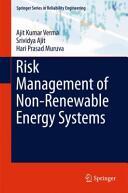 Risk Management of Non-Renewable Energy Systems - Ajit Kumar Verma, Srividya Ajit, Hari Prasad Muruva (ISBN: 9783319160610)