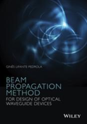 Beam Propagation Method - For Design of Optical Waveguide Devices (ISBN: 9781119083375)