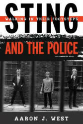 Sting and The Police - Aaron J. West (ISBN: 9780810884908)