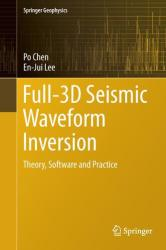 Full-3D Seismic Waveform Inversion - Theory, Software, and Practice (ISBN: 9783319166032)