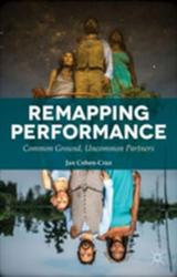 Remapping Performance - Common Ground, Uncommon Partners (ISBN: 9781137366399)
