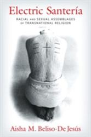 Electric Santeria - Aisha M. Beliso-De Jesus (ISBN: 9780231173179)