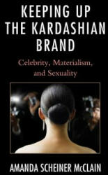 Keeping Up the Kardashian Brand (ISBN: 9781498520614)