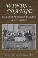 Winds of Change in a Sleepy Sussex Village - Rustington (ISBN: 9780993355516)