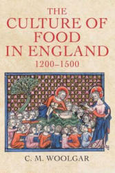 Culture of Food in England, 1200-1500 (ISBN: 9780300181913)