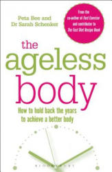 Ageless Body - How to Hold Back the Years to Achieve a Better Body (ISBN: 9781472924414)