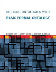 Building Ontologies with Basic Formal Ontology (ISBN: 9780262527811)