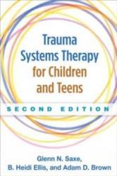 Trauma Systems Therapy for Children and Teens - Adam D. Brown (ISBN: 9781462521456)