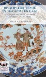 Rivalry for Trade in Tea and Textiles - The English and Dutch East India Companies (ISBN: 9781137486523)