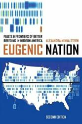 Eugenic Nation - Faults and Frontiers of Better Breeding in Modern America (ISBN: 9780520285064)
