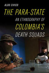 Para-State - An Ethnography of Colombia's Death Squads (ISBN: 9780520288522)