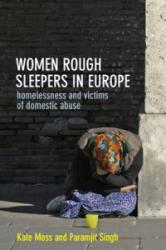 Women Rough Sleepers in Europe - Homelessness and Victims of Domestic Abuse (ISBN: 9781447317098)