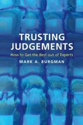 Trusting Judgements - How to Get the Best Out of Experts (ISBN: 9781107531024)