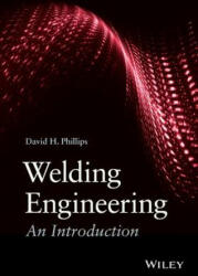 Welding Engineering - An Introduction (ISBN: 9781118766446)