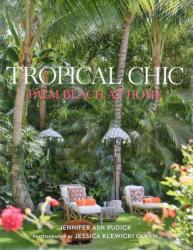 Tropical Chic: Palm Beach at Home - Jennifer Ash Rudick, Aerin Lauder (ISBN: 9780865653252)