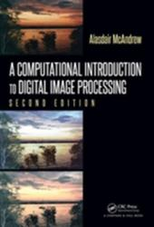 Computational Introduction to Digital Image Processing (ISBN: 9781482247329)