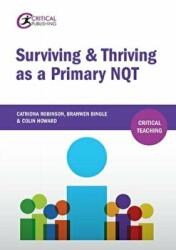 Surviving and Thriving as a Primary NQT (ISBN: 9781910391587)