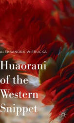 Huaorani of the Western Snippet (ISBN: 9781137539878)