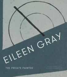 Eileen Gray - The Private Painter (ISBN: 9781848221833)