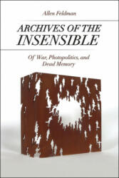 Archives of the Insensible (ISBN: 9780226277332)