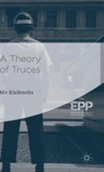 Theory of Truces (ISBN: 9781137385949)