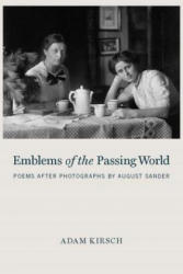 Emblems Of The Passing World - Adam Kirsch (ISBN: 9781590517345)