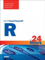 R in 24 Hours, Sams Teach Yourself - Andy Nicholls, Richard Pugh, Aimee Gott (ISBN: 9780672338489)