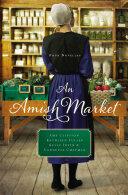 Amish Market - Amy Clipston, Kathleen Fuller, Kelly Irvin, Vannetta Chapman (ISBN: 9780529118684)