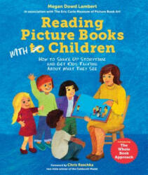 Reading Picture Books with Children - How to Shake Up Storytime and Get Kids Talking About What They See (ISBN: 9781580896627)