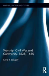 Worship, Civil War and Community, 1638-1660 (ISBN: 9781848935211)