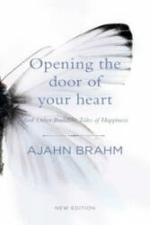 Opening the Door of Your Heart - Ajahn Brahm (ISBN: 9780733635038)