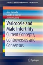 Varicocele and Male Infertility - Current Concepts, Controversies, and Consensus (ISBN: 9783319249346)