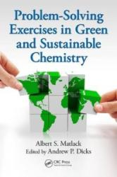 Problem-Solving Exercises in Green and Sustainable Chemistry (ISBN: 9781482252576)