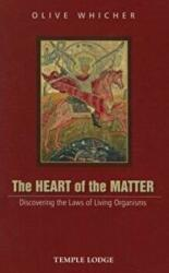 Heart of the Matter - Discovering the Laws of Living Organisms (ISBN: 9781906999834)