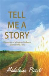 Tell Me A Story - Memories of a Happy Childhood Spent in the Fens (ISBN: 9781784625351)
