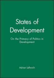 States of Development - On the Primacy of Politics in Development (ISBN: 9780745608433)