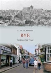 Rye Through Time - Alan Dickenson (ISBN: 9781848684737)