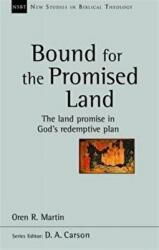 Bound for the Promised Land - The Land Promise in God's Redemptive Plan (ISBN: 9781783591893)