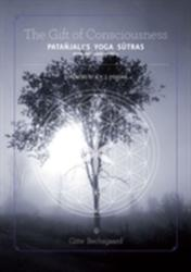 Gift of Consciousness: Patanjali's Yoga Sutras (ISBN: 9781443847629)