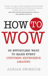 How to Wow - 68 Effortless Ways to Make Every Customer Experience Amazing (ISBN: 9781292116891)