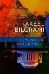 Beyond the Secular West (ISBN: 9780231170802)