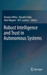 Robust Intelligence and Trust in Autonomous Systems (ISBN: 9781489976666)