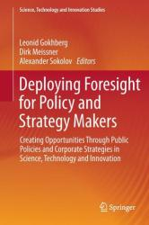 Deploying Foresight for Policy and Strategy Makers - Creating Opportunities Through Public Policies and Corporate Strategies in Science, Technology a (ISBN: 9783319256269)